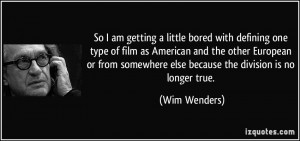 quote-so-i-am-getting-a-little-bored-with-defining-one-type-of-film-as ...