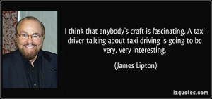 craft is fascinating a taxi driver talking about taxi driving is ...