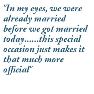 In My Eyes, We Were Already Married Before We Got Married Today.