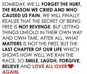 ... We'll Forget The Hurt The Reason We Cried And Who Caused Us Pain