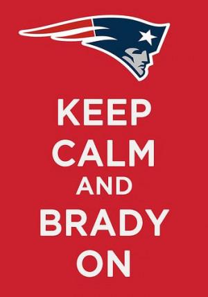 Keep Calm & Brady On