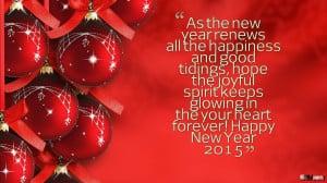 Happy New Year 2015 Quotes & Wishes For Friends And Family