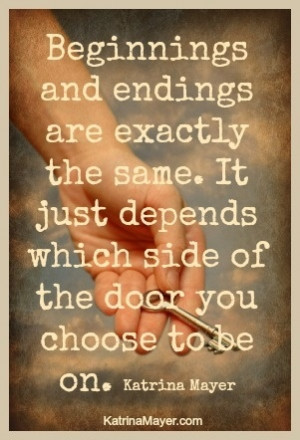 beginnings and endings...