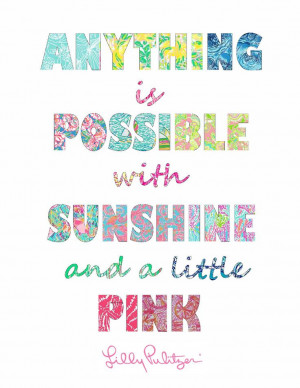 Lilly Pulitzer quote written in lilly prints ...