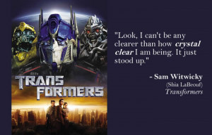 ... quotes,famous and funny Transformers quotes,movie Transformers quotes