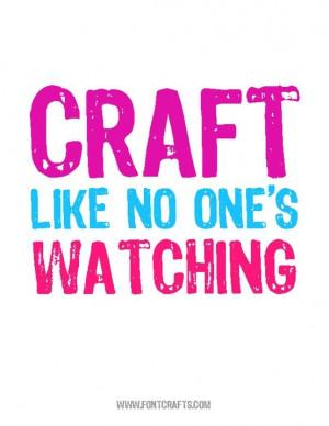 Craft Like No One's Watching