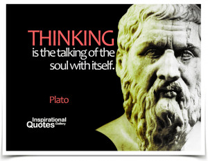 Thinking is the talking of the soul with itself. Quote by...