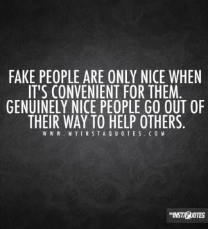 Source: http://www.myinstaquotes.com/1120/fake-people-are-only-nice ...