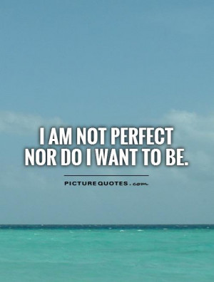 Imperfection Quotes Not Perfect Quotes