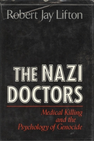 "Start by marking ""The Nazi Doctors: Medical Killing and the ..."