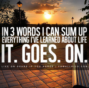 Words Life Goes On Quote Picture