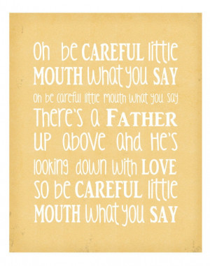 be careful little mouths what you say - Inspirational Quote - Bible ...