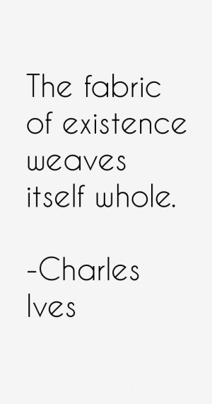 View All Charles Ives Quotes