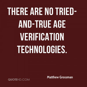 There are no tried-and-true age verification technologies.