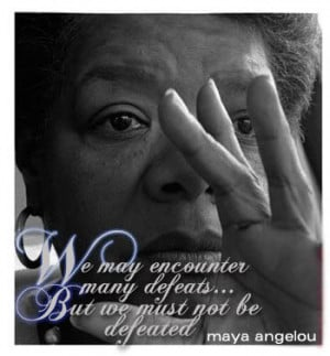 """... people will never forget how you made them feel."""" – Maya Angelou"""