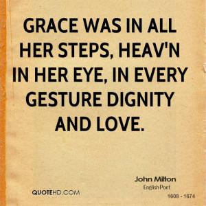 Grace was in all her steps, Heav'n in her Eye, In every gesture ...