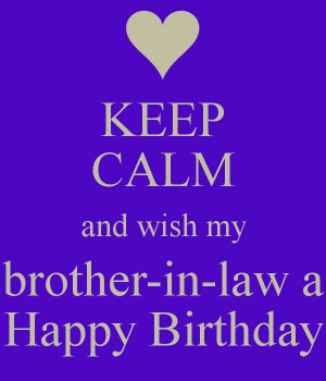 and wish my brother-in-law a Happy Birthday: Birthday Quotes Brother ...