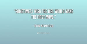 quote-Devon-Werkheiser-sometimes-i-wish-the-girl-would-make-228755.png