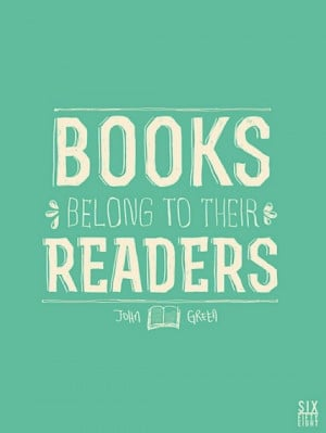 """quote by John Green . Beautifully visualized quote: """"Books belong ..."""