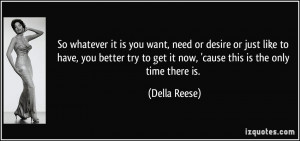 quote-so-whatever-it-is-you-want-need-or-desire-or-just-like-to-have ...