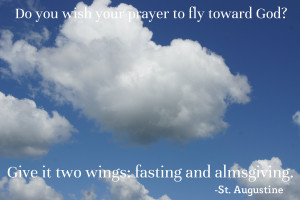 ... to fly toward God? Give it two wings: fasting and alms-giving