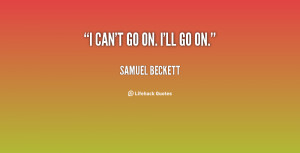 quote-Samuel-Beckett-i-cant-go-on-ill-go-on-117321_4.png