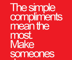 Quotes To Make Someones Day Make Someone 39 s Day Quotes
