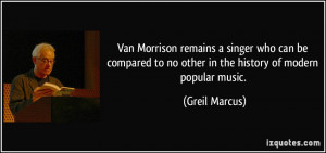 Van Morrison remains a singer who can be compared to no other in the ...