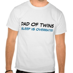 dad_of_twins_sleep_is_overrated_t_shirts ...