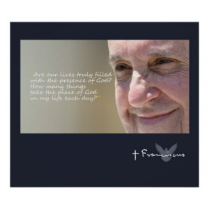 Pope Francis Inspirational Quotes Print