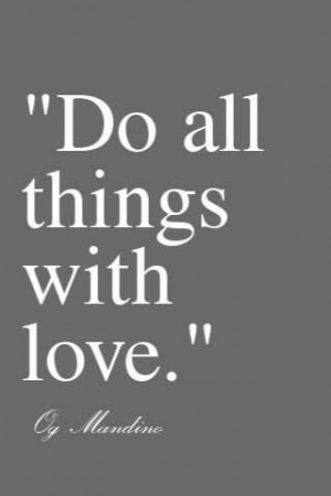 Do all things with love - Og Mandino