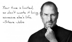 Steve Jobs Quote Don't Waste your life , Your time is Limited