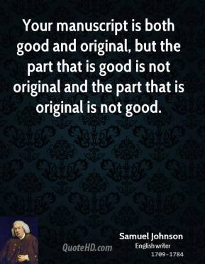 Your manuscript is both good and original, but the part that is good ...