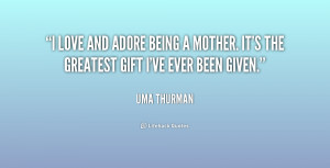 quote-Uma-Thurman-i-love-and-adore-being-a-mother-232254.png