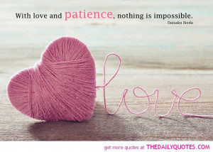 love-and-patience-daisaku-ikeda-quotes-sayings-pictures.jpg