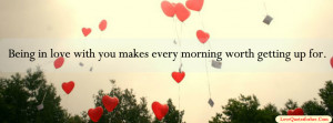 Being in love with you makes every morning worth getting up for Image ...