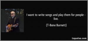 More T-Bone Burnett Quotes
