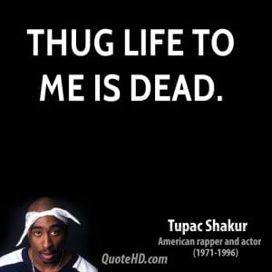 ... king tupac thug its going on sixteen years tupac quotes thug life