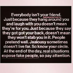 ... back, doesn't mean they won't stab you in it. People pretend well