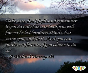 ... can make a difference, if you choose to do so. -J. Michael Straczynski