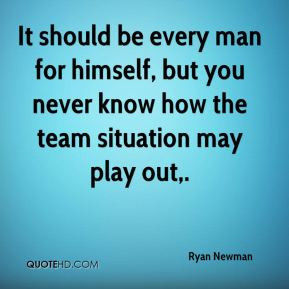 Ryan Newman - It should be every man for himself, but you never know ...
