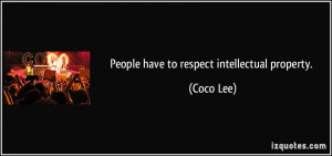 People have to respect intellectual property. - Coco Lee