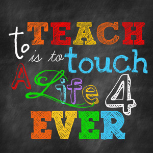 to teach is to touch a life forever copy