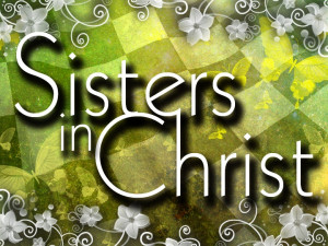 The Mission for the Sisters in Christ of Sturgeon Baptist Church is to ...