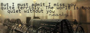 miss you quite terribly, quote, facebook cover photo -- has been ...