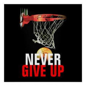 Never Give Up Success Basketball Quote Print Poster