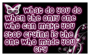 What do you do when the Only one – Crying Quote