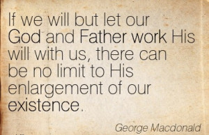 http://quotespictures.com/best-work-quote-by-george-macdonald-if-we ...