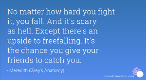 No matter how hard you fight it, you fall. And it's scary as hell ...