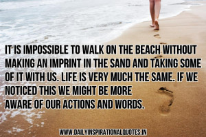 It Is Impossible To Walk On The Beach Without Making An Imprint In The ...